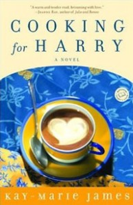 Cooking for Harry: A Novel