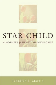 Star Child: A Mothers Journey Through Grief
