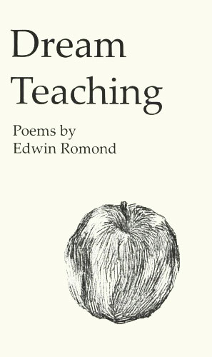 Dream Teaching: Poems by Edwin Romond