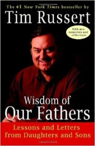 Wisdom of Our Fathers - Tim Russert, editor